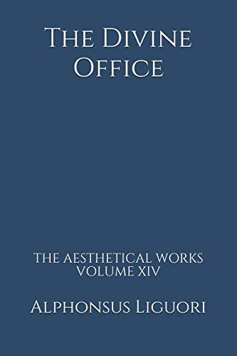 9781522918172: The Divine Office: Volume 14 (The Aesthetical Works)