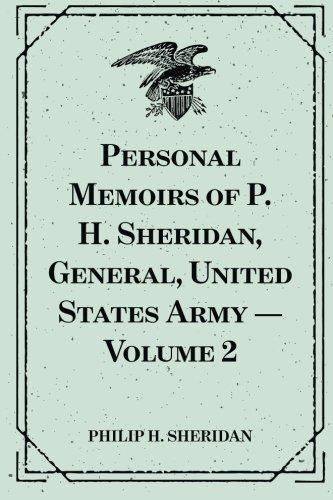 9781522918370: Personal Memoirs of P. H. Sheridan, General, United States Army — Volume 2