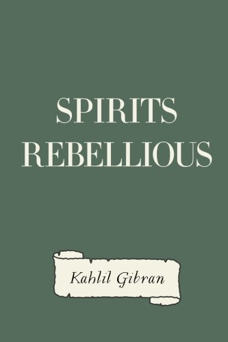 9781522918509: Spirits Rebellious