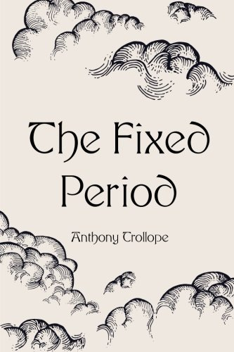 9781522918707: The Fixed Period