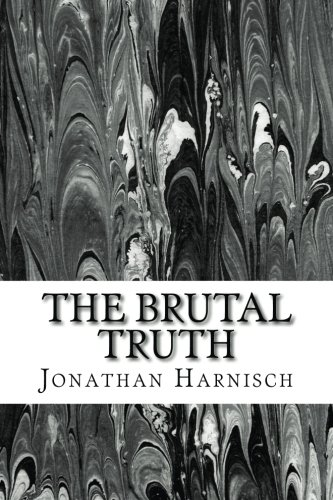 9781522920724: The Brutal Truth