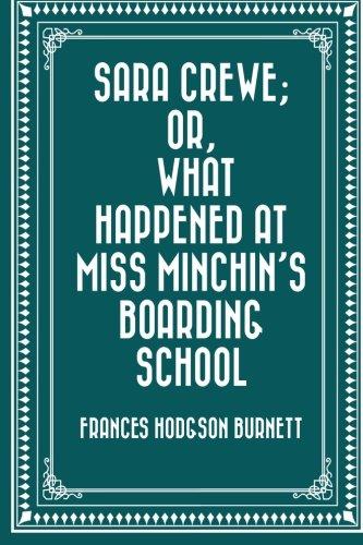 9781522922131: Sara Crewe; Or, What Happened at Miss Minchin's Boarding School