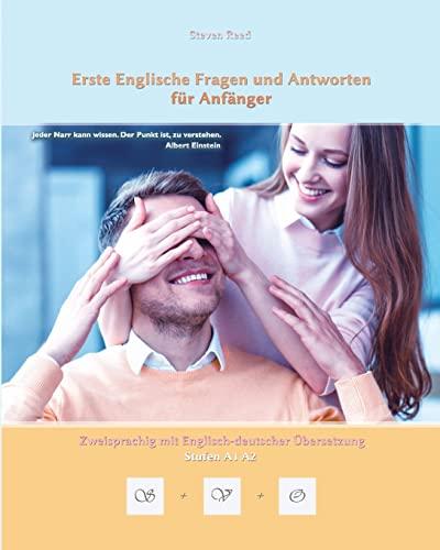 9781522922773: Erste Englische Fragen und Antworten für Anfänger: Stufen A1 und A2 zweisprachig mit englisch-deutscher Übersetzung (Gestufte Englische Lesebücher) (Volume 5)