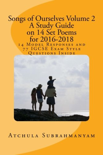 9781522922780: Songs of Ourselves Volume 2: A Study Guide on 14 Set Poems for 2016-2018: 14 Model Responses and 77 IGCSE Exam Style Questions