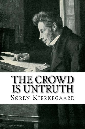9781522922797: The Crowd is Untruth