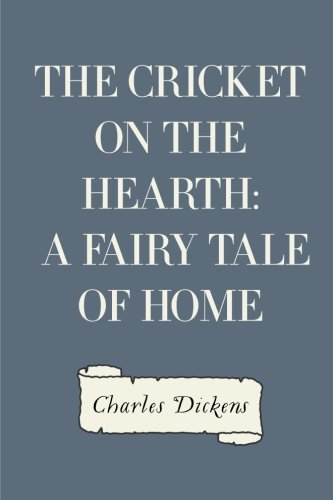 9781522923466: The Cricket on the Hearth: A Fairy Tale of Home