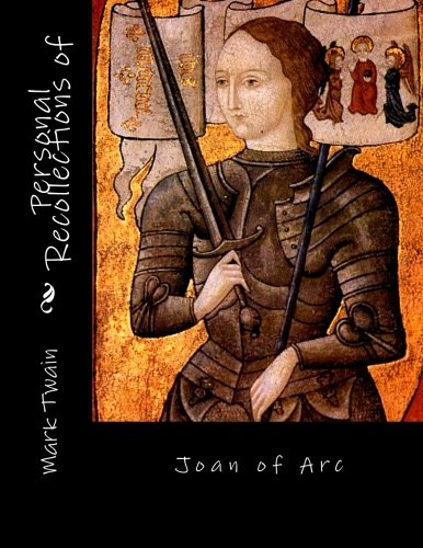 9781522927037: Personal Recollections of Joan of Arc