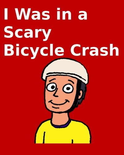 I Was in a Scary Bicycle Crash: Carlson Jr., Richard
