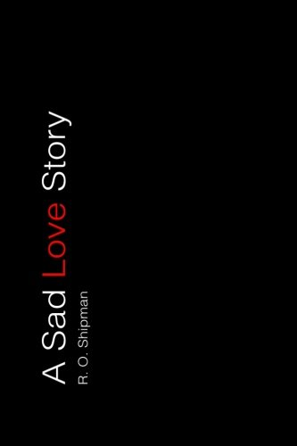 9781522928256: A Sad Love Story