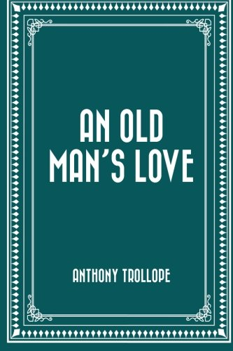 9781522931546: An Old Man's Love