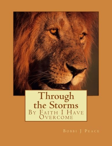 9781522931959: Through the Storms: By Faith I Have Overcome
