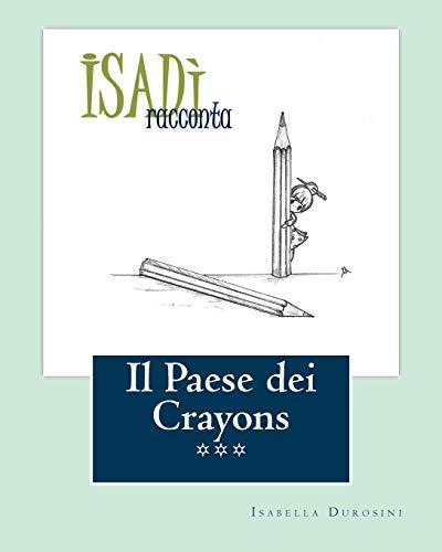 Il Paese dei Crayons: Isad? (Italian Edition): Durosini, Isabella