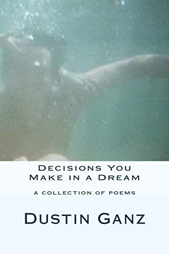 9781522932758: Decisions You Make in a Dream