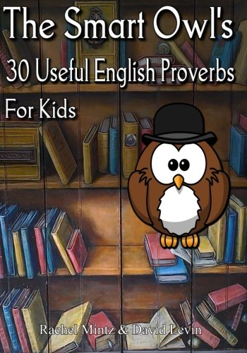 9781522932819: The Smart Owl's 30 Useful English Proverbs for Kids