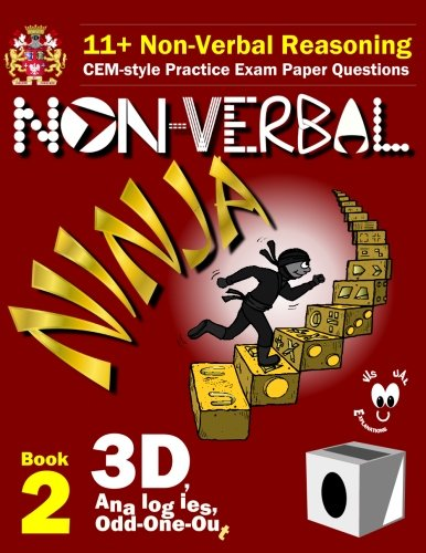 9781522933076: 11+ Non Verbal Reasoning: The Non-Verbal Ninja Training Course. Book 2: 3D, Analogies and Odd-One-Out: CEM-style Practice Exam Paper Questions with Visual Explanations