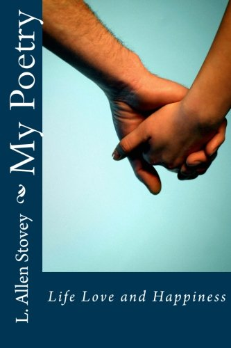 9781522933816: My Poetry: Life Love and Happiness