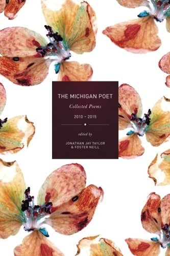 9781522934066: The Michigan Poet: Collected Poems 2010-2015