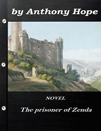 9781522935032: The Prisoner of Zenda by Anthony Hope NOVEL (World's Classics)