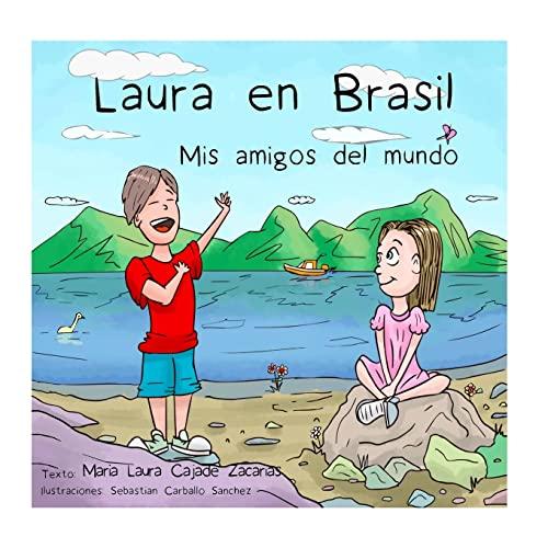 9781522935216: Laura en Brasil (Mis amigos del mundo) (Volume 1) (Spanish Edition)