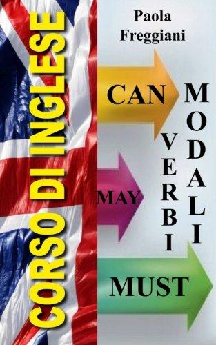 9781522935377: Corso di Inglese: I verbi Modali Can - May - Must (Italian Edition)