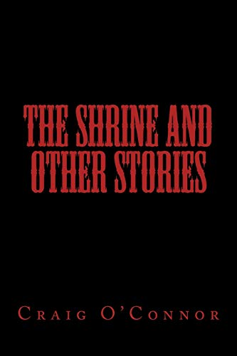 9781522935599: The Shrine And Other Stories