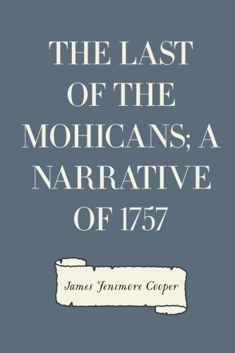 9781522935995: The Last of the Mohicans; A narrative of 1757