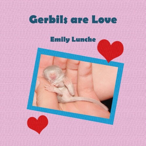 9781522938064: Gerbils are Love