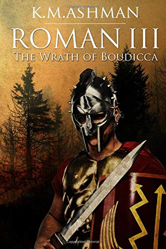 9781522938248: Roman III - The Wrath of Boudicca (The Roman Chronicles) (Volume 3)