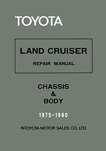 9781522939245: Toyota Land Cruiser Repair Manual - Chassis & Body - 1975-1980