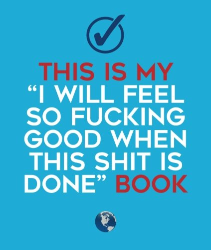 9781522939801: This Is My I Will Feel So Fucking Good When This Shit is Done Book: a fun planner, to do list, action guide, small notebook, and productivity journal