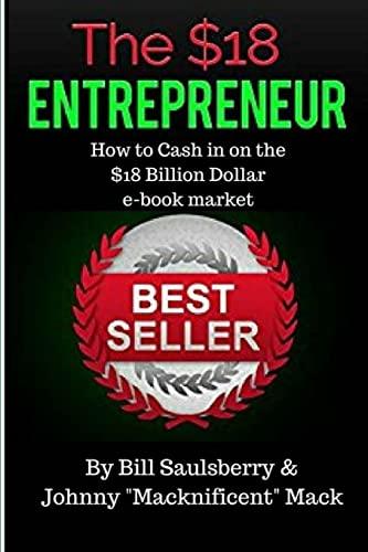 9781522939900: The $18 Entrepreneur: