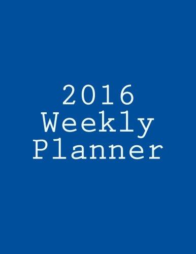 9781522940227: 2016 Weekly Planner