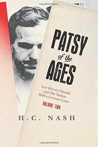 9781522940319: Patsy of the Ages: Lee Harvey Oswald and His Nation Half a Century Later: Volume Two