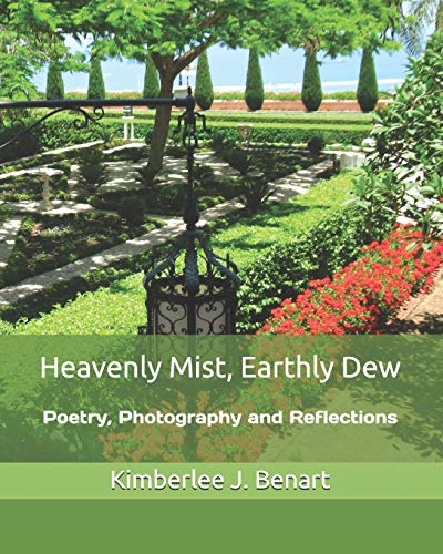 9781522940937: Heavenly Mist, Earthly Dew: Poetry, Photography and Reflections