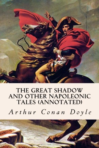 9781522942405: The Great Shadow and Other Napoleonic Tales (annotated)