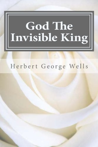 9781522943211: God The Invisible King