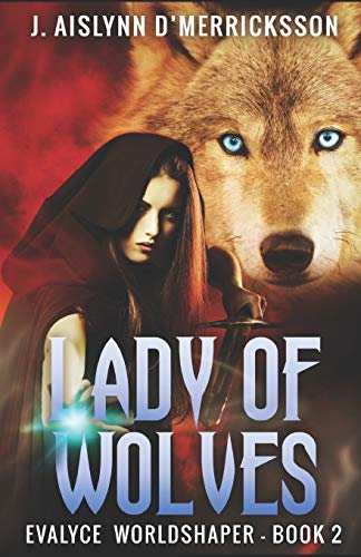 9781522943259: Lady of Wolves (Evalyce Worldshaper) (Volume 2)