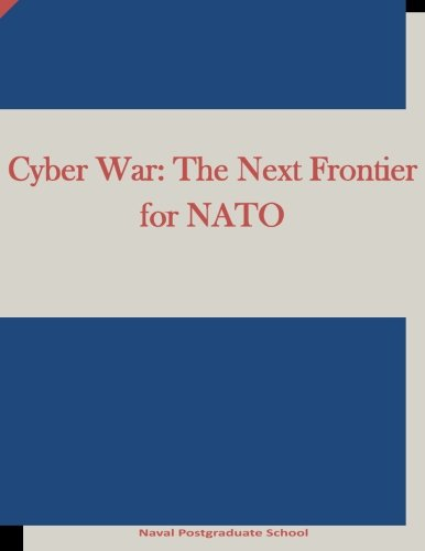 9781522943846: Cyber War: The Next Frontier for NATO