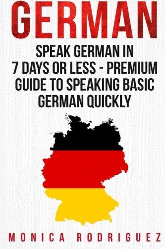 9781522944607: German: Speak German In 7 Days Or Less - Premium Guide To Speaking Basic German Quickly