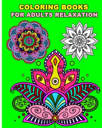 Coloring Books For Adults Relaxation: Art Activity Pages to Relax and Enjoy! 2016: Art, Creative