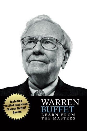 Warren Buffett Learn From The Masters: Warren Buffett: Investing and Leadership Lessons from Warren...