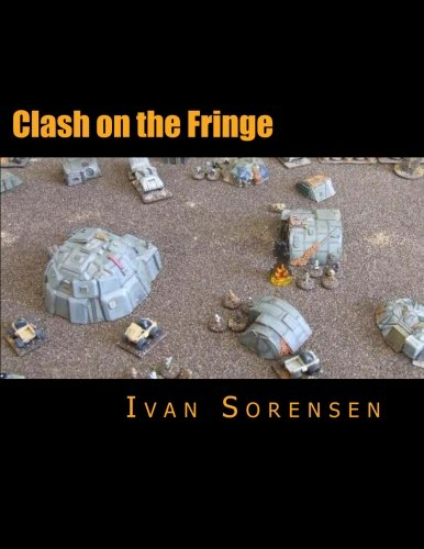 9781522948001: Clash on the Fringe: Miniatures space adventure gaming