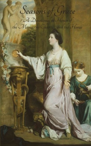 9781522948599: Seasons of Grace: A Devotional in Honor of the Muses, the Charites, and the Horae