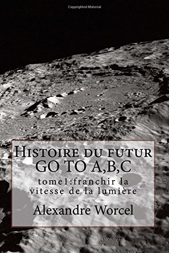 Histoire Du Futur Go to A, B,: Alexandre Worcel