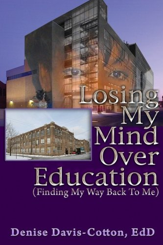9781522949671: Losing My Mind over Education (Finding My Way Back to Me)