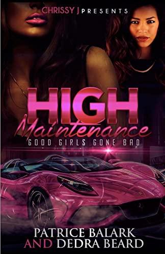 9781522950714: High Maintenance: Good Girls Gone Bad