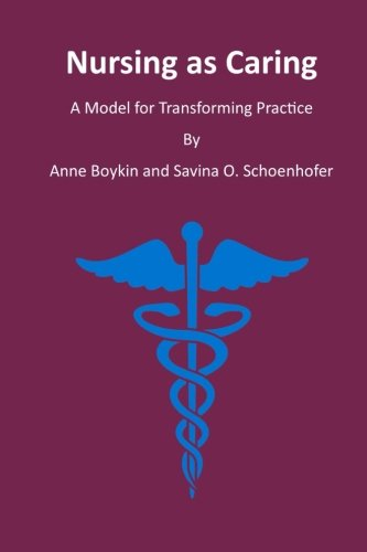 9781522952428: Nursing as Caring: A Model for Transforming Practice