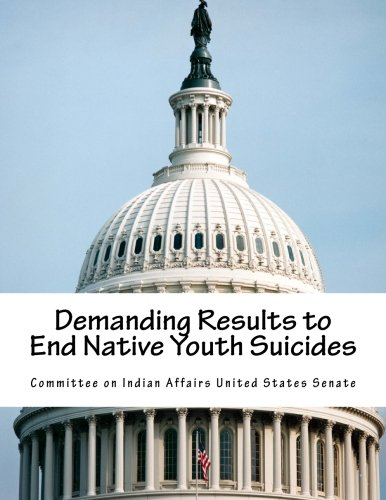 9781522953715: Demanding Results to End Native Youth Suicides