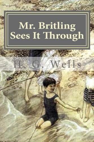 9781522954620: Mr. Britling Sees It Through
