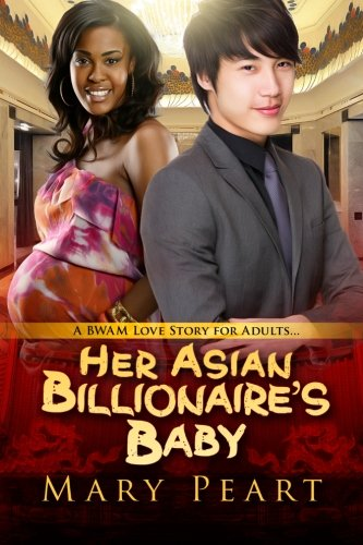 Her Asians Billionaire's Baby: A BWAM Pregnancy Romance For Adults: Mary Peart